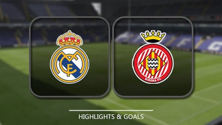 Real Madrid Girona Goals And Highlights