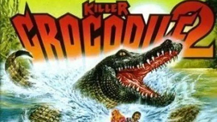 Крокодил-убийца 2 / Killer Crocodile 2 (1990) - ужасы