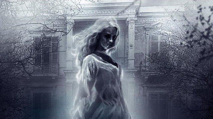 Призрак по ту сторону 2019 HD #триллер #ужасы