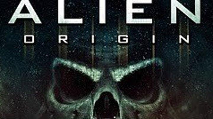 Происхождение чужих \ Alien Origin (2012) \ фантастика, ужасы