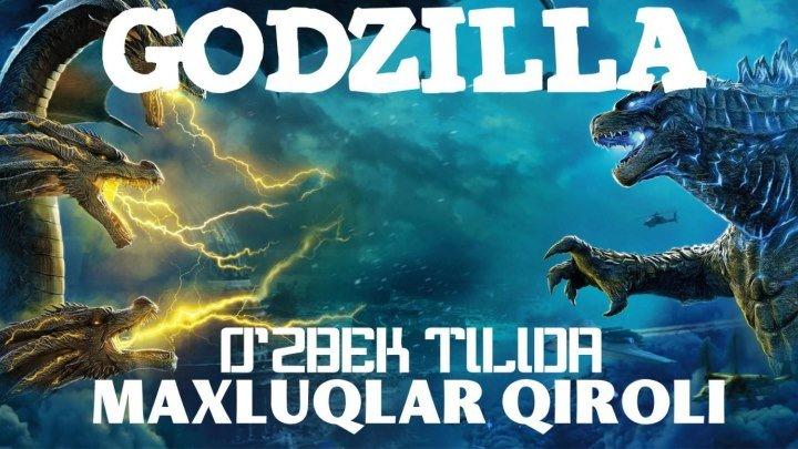 Godzilla Maxluqlar qiroli Uzbek tilida