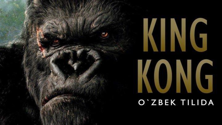 King Kong 1 UZBEK TILIDA Full HD 2005