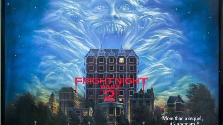Ночь страха-2 (1988)_ (триллер.ужасы.комедия)_продолжение.