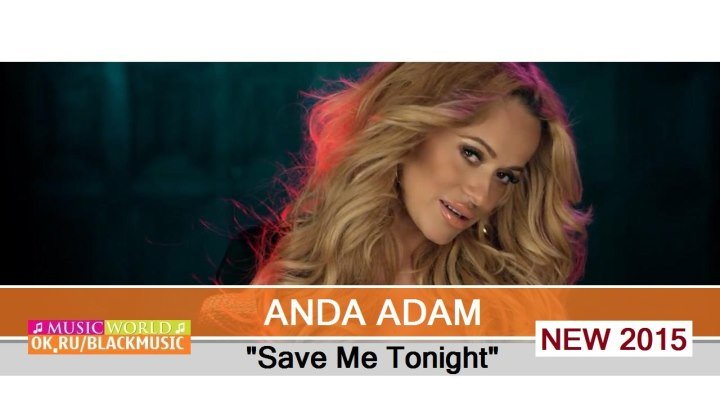 Anda Adam - Save Me Tonight 【New Music Video 2015】 © BLACK ♫ MUSIC