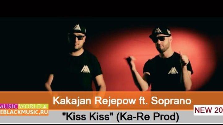 Kakajan Rejepow ft. Soprano - Kiss Kiss (Ka-Re Prod) 【New Music Video 2015】 © BLACK ♫ MUSIC