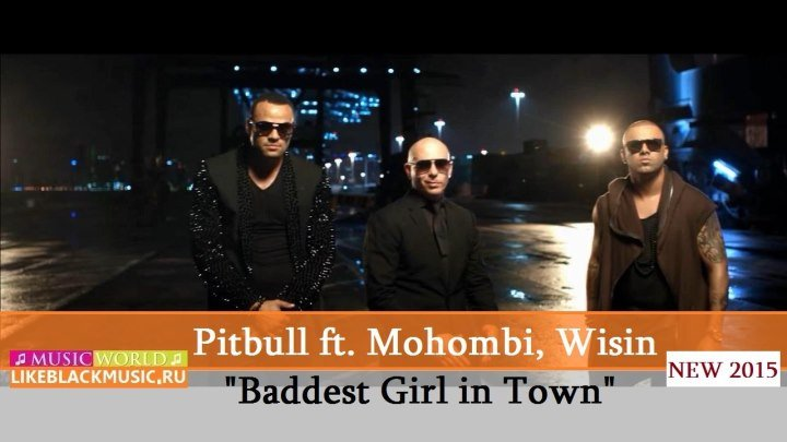 Pitbull ft. Mohombi, Wisin - Baddest Girl in Town 【New Music Video 2015】 © BLACK ♫ MUSIC