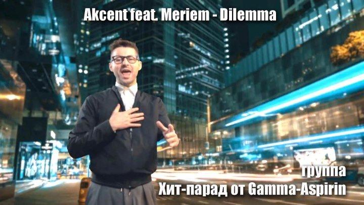 Akcent feat. Meriem - Dilemma (Refill & Woolhouse Remix Edit)