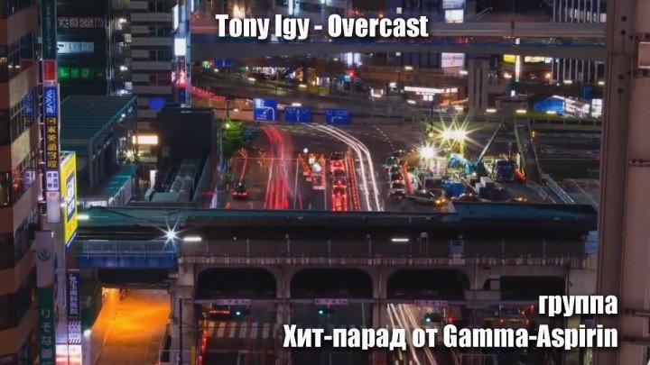 Tony Igy - Overcast (Fan Video)