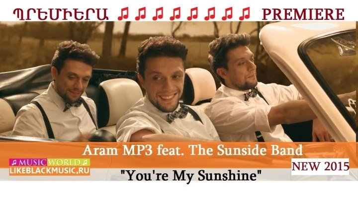 Aram MP3 feat. The Sunside Band - You're My Sunshine 【Music Video New 2015】