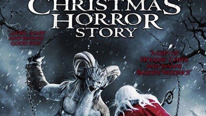 A Christmas Horror Story 2015.Strashnaya Rozhdestvenskaya Istoriya A Christmas Horror Story 2015