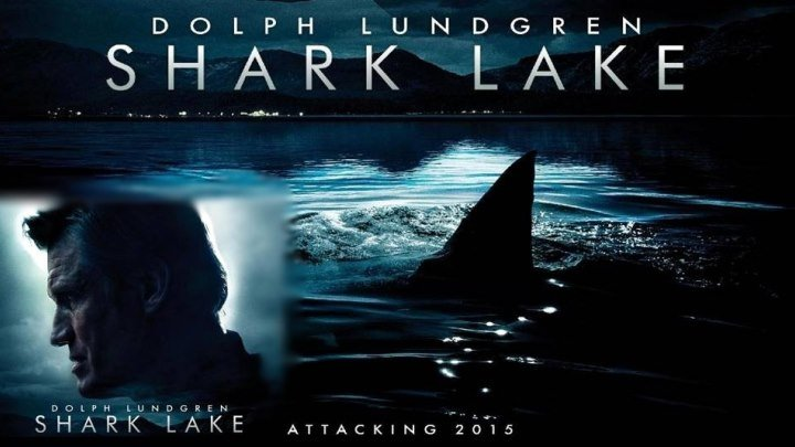Акулье озеро - Shark Lake (688x384p)(Дольф Лундгрен)[2015 США ,триллер, WEB-DLRip] DVO(Parovoz Production)(745Mb)