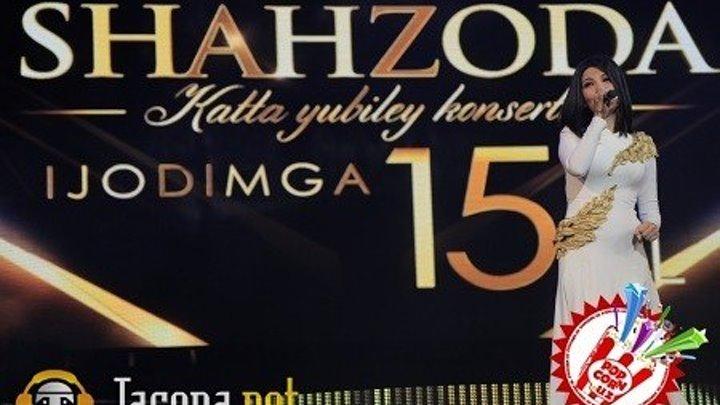 SHAHZODA- IJODIMGA 15 YIL KATTA YUBILEY KONSERTI (2015)