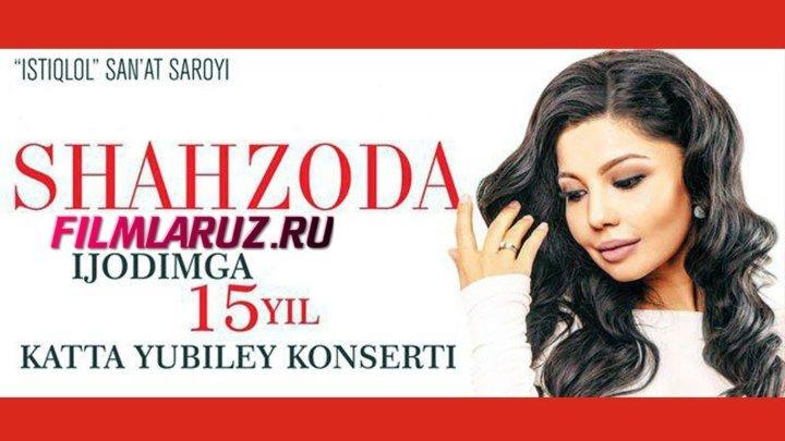Shahzoda - Ijodimga 15 yil nomli konsert dasturi 2015