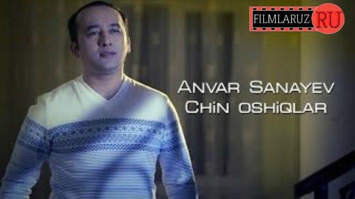 Anvar Sanayev - Chin oshiqlar (Filmlaruz.ru)