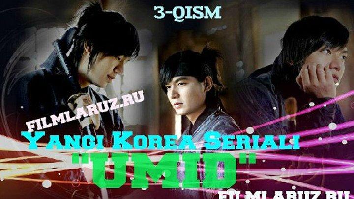 Umid 3-Qism (Yangi Korea Seriali) Filmlaruz.ru