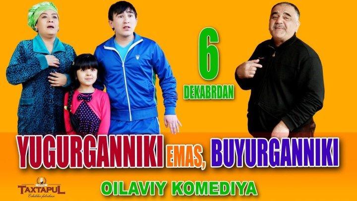Yugurganniki Emas, Buyurganniki Yangi Uzbek kino