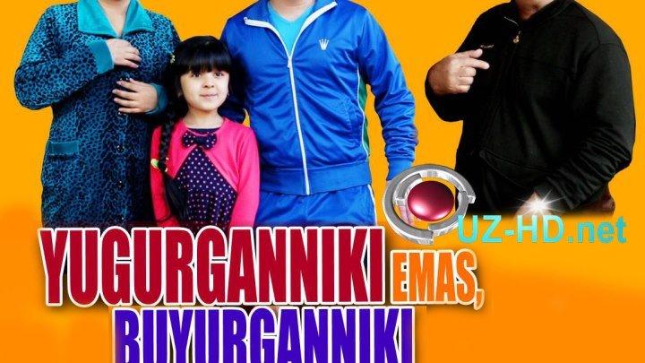 Yugurganniki emas Buyurganniki (O'zbek kino 2016) UZ-HD.net