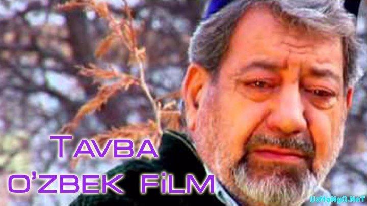 Tavba (o'zbek film) _ Тавба (узбекфильм)