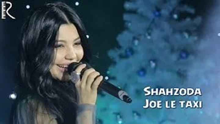 Shahzoda ¦ Шахзода - Joe le taxi