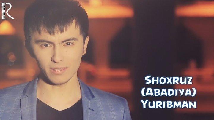 Shoxruz (Abadiya) - Yuribman Шохруз (Абадия) - Юрибман