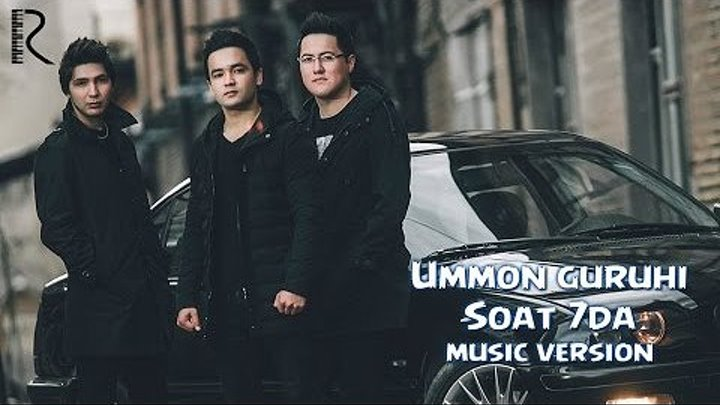 Ummon guruhi - Soat 7 da / Уммон гурухи - Соат 7 да (music version)