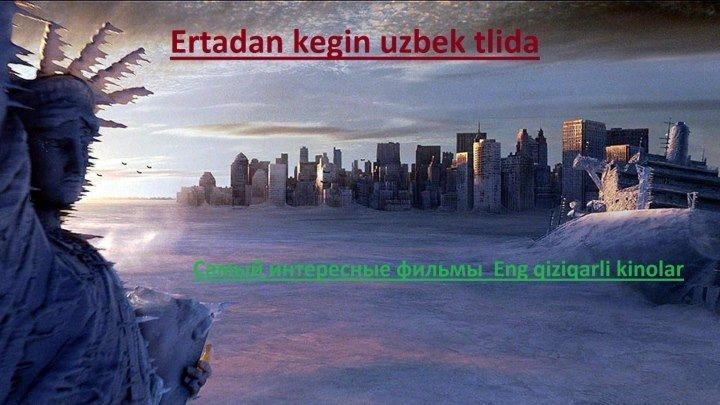Ertadan Keyin(O'zbek Tilida)