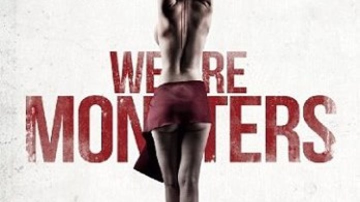 Мы уроды (2015 ) ужасы, триллер (НОВИНКА)