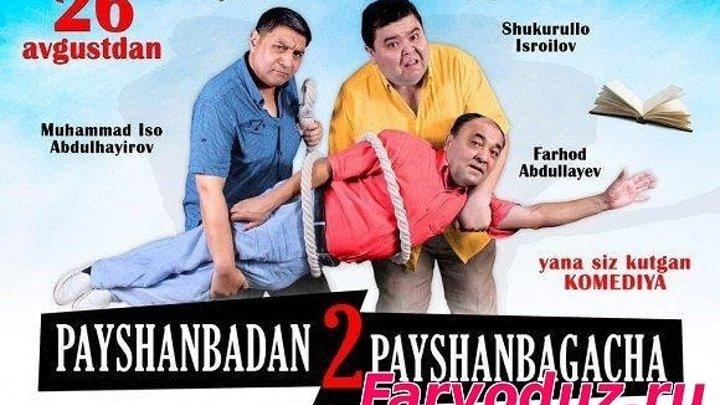 Payshanbadan Payshanbagacha 2 (O'zbek Kino)