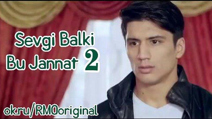 Sevgi Balki Bu Jannat - 2 O'zbek kino 2016(Tez kunda)