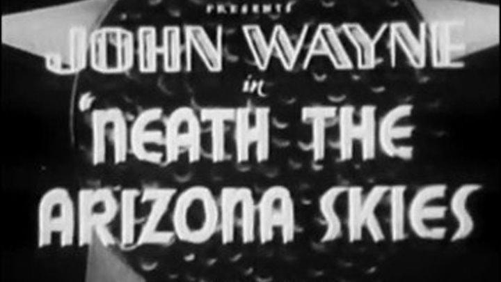 """ Под небом Аризоны "" ( Джон Уэйн.) 1934"