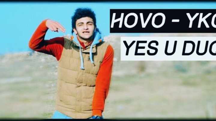 Hovo ⁄ YKCB - Yes u Duq ¦ Official Video ¦ [2016 HD]