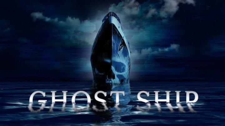 Корабль-призрак (2002) ужасы, мистика, триллер HDRip от Scarabey D Гэбриэл Бирн, Джулианна Маргулис, Рон Элдард, Десмонд Харрингтон