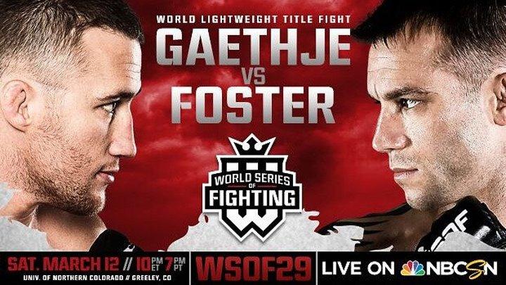 WSOF 29 Main Card (12.03.2016) Gaethje vs. Foster World Series of Fighting 29