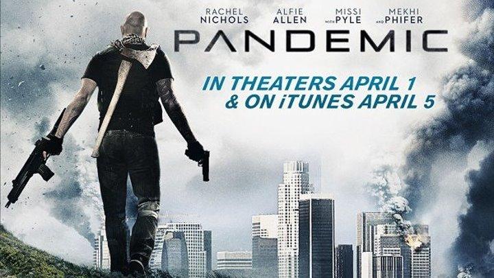 Пандемия (2016) триллер фантастика.НОВИНКА