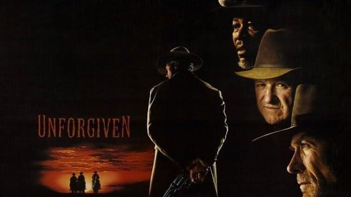 Фильм Непрощенный 1992 смотреть онлайн бесплатно Unforgiven