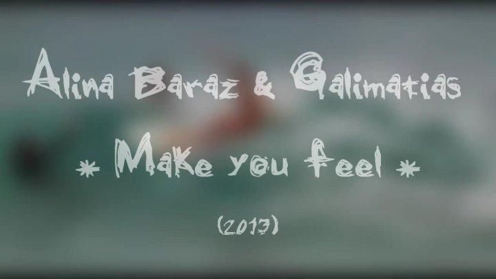 Alina Baraz & Galimatias - Make you feel (2013)