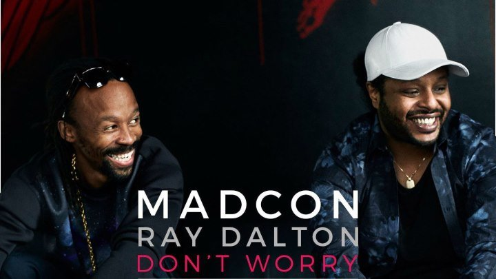 Madcon - Don t Worry feat. Ray Dalton