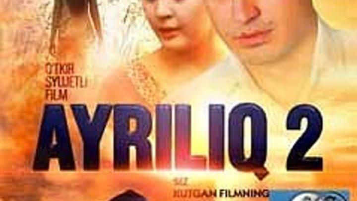 Ayriliq 2 (O'zbek film)