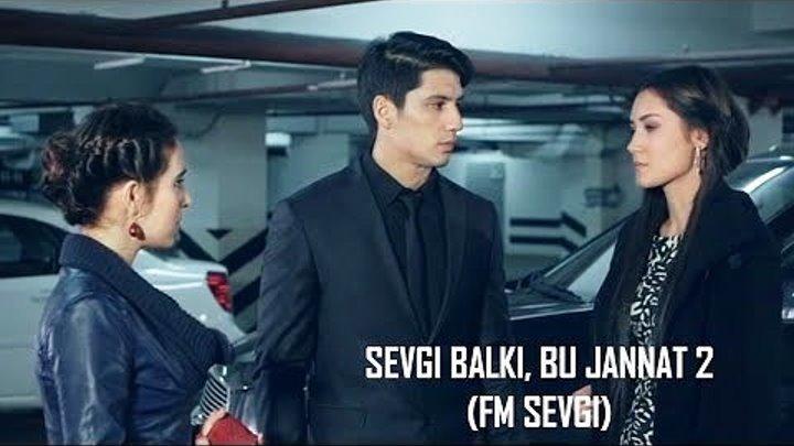 Sevgi balki bu jannat 2 (uzbek kino) ¦ Севги балки бу жаннат 2 (узбек кино)