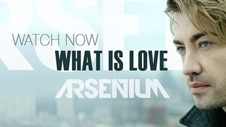ARSENIUM - What Is Love (Official Video)