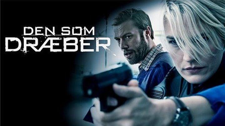 Тот, кто убивает / Den som draeber [Сезон:01Cерия:1 и 2] (2011,боевик, триллер, криминал)BDRip