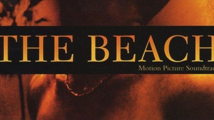 Пляж - (Триллер,Драма,Приключения) 2000 г США,Великобритания