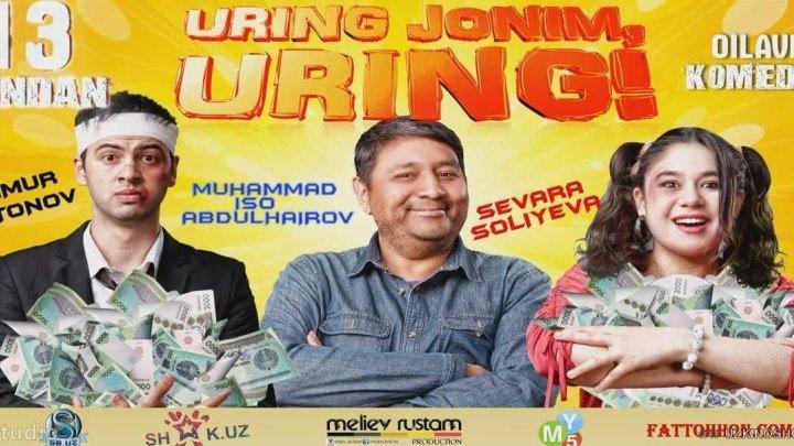 Uring jonim, uring! (uzbek kino) _ Уринг жоним, уринг! (узбек кино)