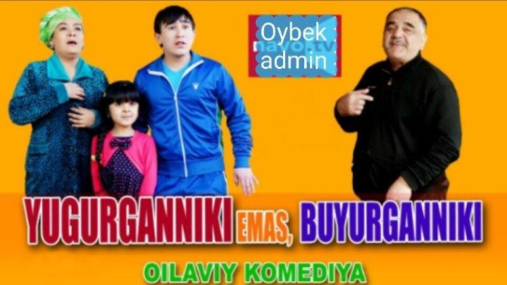 Yugurganniki emas buyurganniki (uzbek Kino)