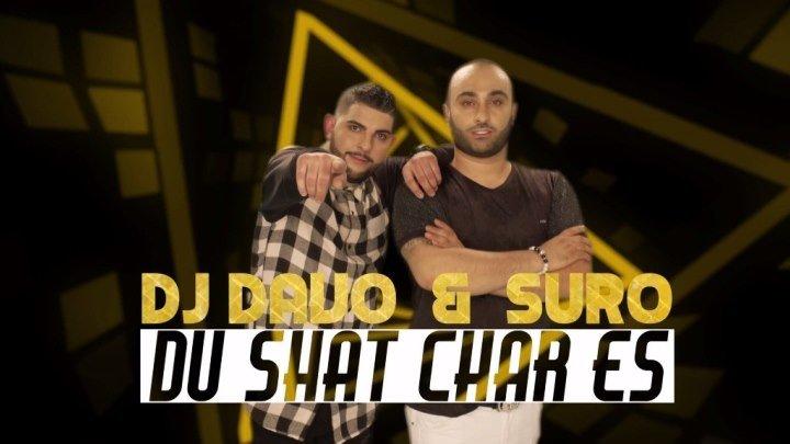 ➷ ❤ ➹DJ DAVO & SURO — DU SHAT CHAR ES (new 2016)➷ ❤ ➹