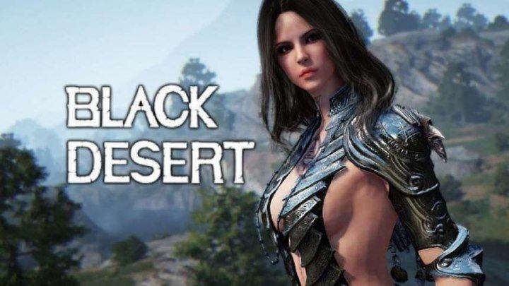 """Играй в """"BLACK DESERT"""" лучшая MMRPG"""