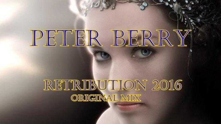 ♛♫★Peter Berry - Retribution 2016 (Original Mix)★♫♛