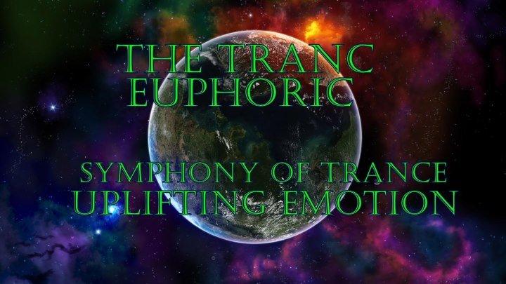 ♛♫★The TrancEuphoric - Symphony of Trance (The Uplifting Emotion)★♫♛