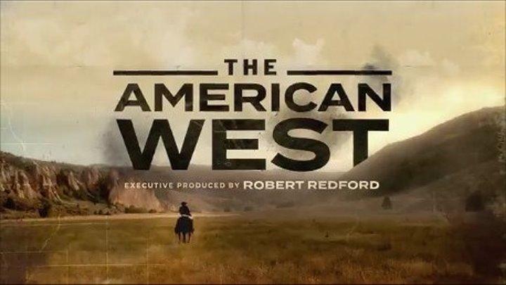 """"""" Американский Запад """" ( серия 8 из 8 , док . фильм )"""