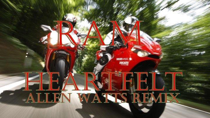 ♛♫★RAM - Heartfelt (Allen Watts Remix)★♫♛